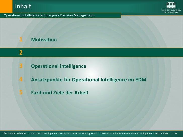 Inhalt Operational Intelligence & Enterprise Decision Management                  1         Motivation               2    ...