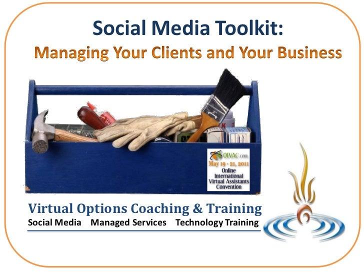 Social Media Toolkit:Virtual Options Coaching & TrainingSocial Media Managed Services Technology Training