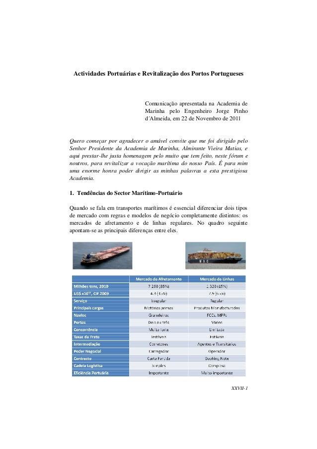 XXVII-1 Actividades Portuárias e Revitalização dos Portos Portugueses Comunicação apresentada na Academia de Marinha pelo ...