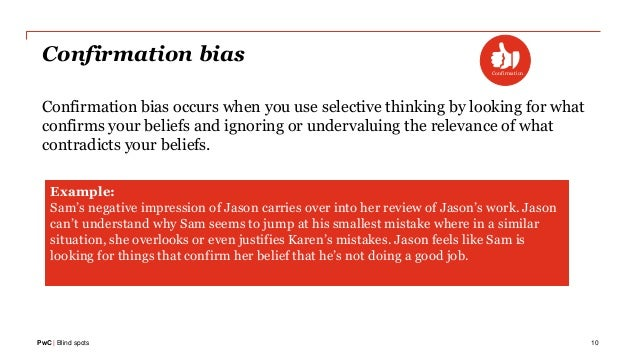 PwC | Blind spots Example: Sam's negative impression of Jason carries over into her review of Jason's work. Jason can't un...