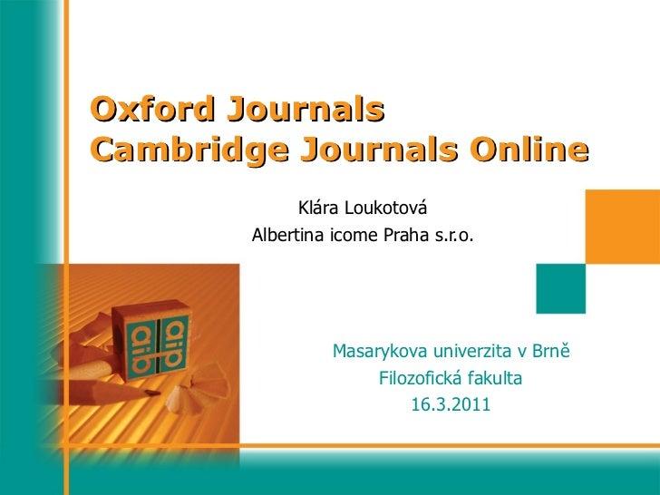 Oxford Journals Cambridge Journals Online Klára Loukotová Albertina icome Praha s.r.o. Masarykova univerzita v Brně Filozo...