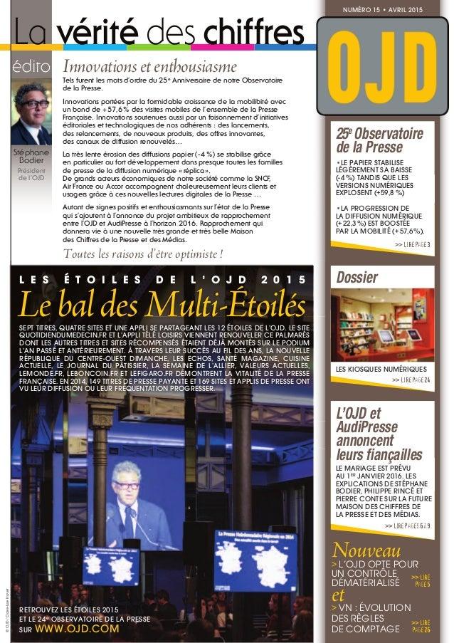 édito Innovationsetenthousiasme La vérité des chiffres Stéphane Bodier Président de l'OJD RETROUVEZ LES ÉTOILES 2015 ET LE...