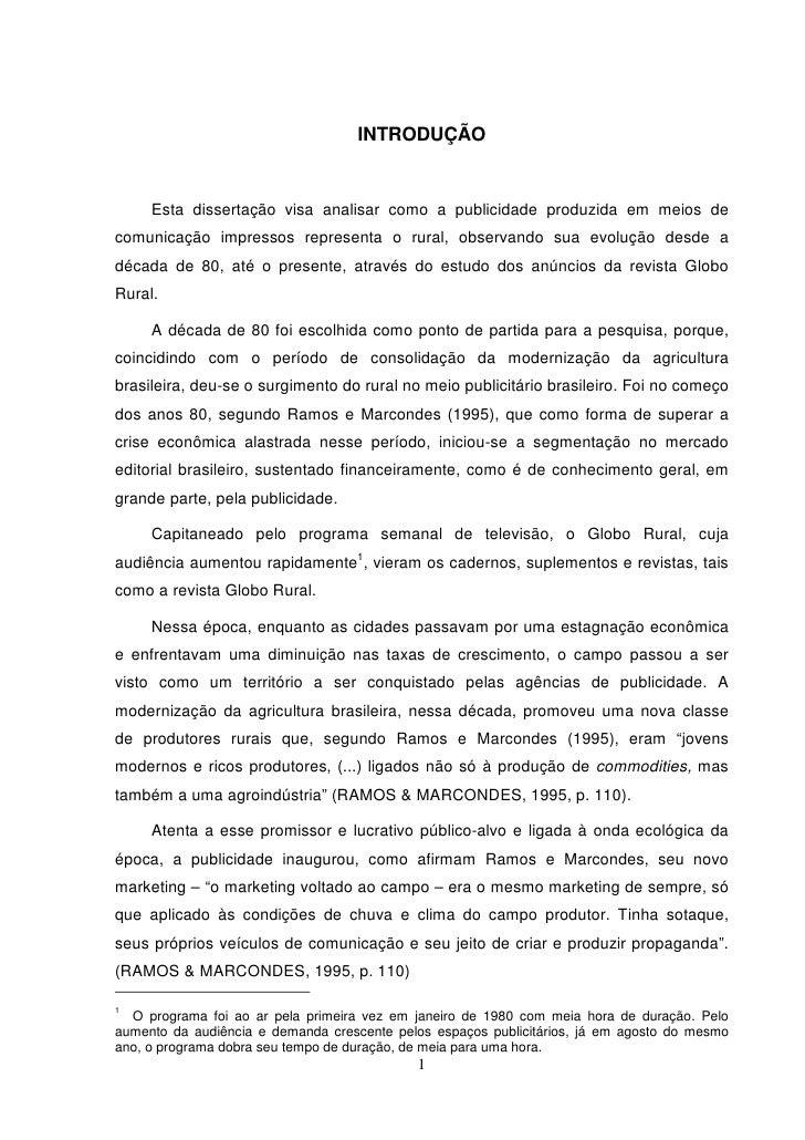 INTRODUÇÃO     Esta dissertação visa analisar como a publicidade produzida em meios decomunicação impressos representa o r...