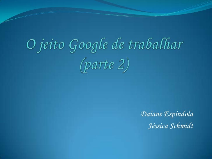 Daiane Espindola  Jéssica Schmidt