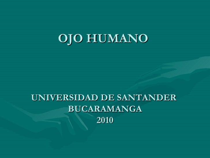 OJO HUMANO  UNIVERSIDAD DE SANTANDER  BUCARAMANGA 2010
