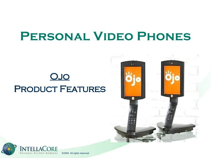 Personal Video Phones Ojo Product Features
