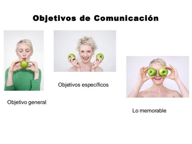 Objetivos de Comunicación                   Objetivos específicosObjetivo general                                         ...