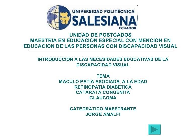 UNIDAD DE POSTGADOS MAESTRIA EN EDUCACION ESPECIAL CON MENCION EN EDUCACION DE LAS PERSONAS CON DISCAPACIDAD VISUAL   INTR...