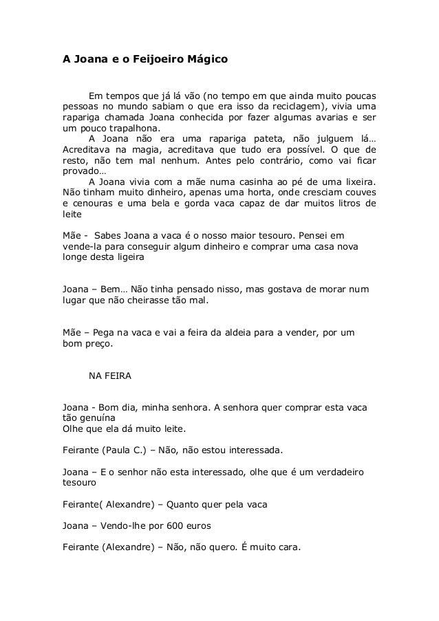 A Joana e o Feijoeiro Mágico Em tempos que já lá vão (no tempo em que ainda muito poucas pessoas no mundo sabiam o que era...