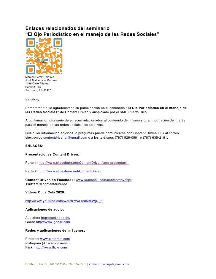 """Enlaces relacionados del seminario""""El Ojo Periodístico en el manejo de las Redes Sociales""""Marcos Pérez RamírezJosé Maldona..."""