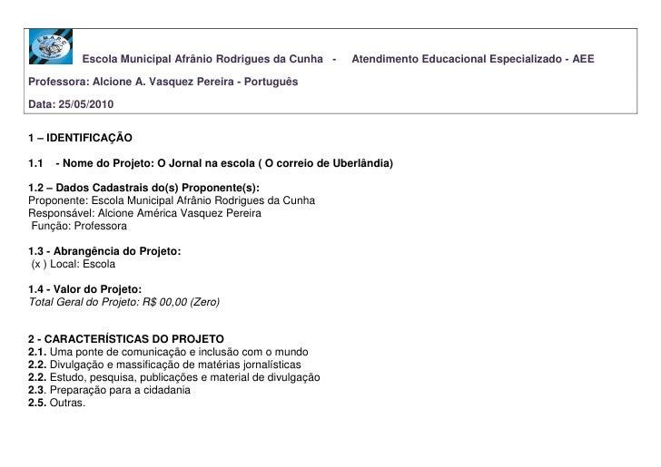 Escola Municipal Afrânio Rodrigues da Cunha   -     Atendimento Educacional Especializado - AEE <br />Professora: Alcio...