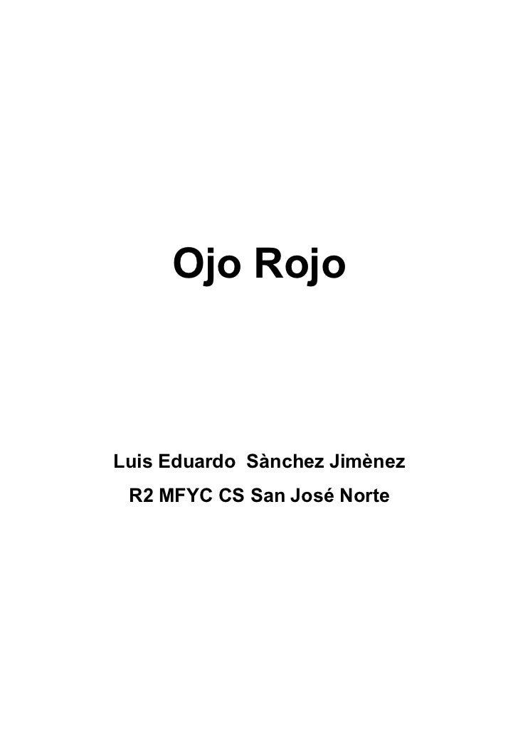 Ojo RojoLuis Eduardo Sànchez Jimènez R2 MFYC CS San José Norte