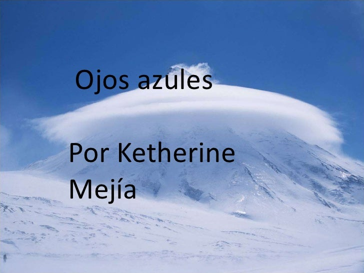 Ojos azules<br />Por Ketherine Mejía<br />