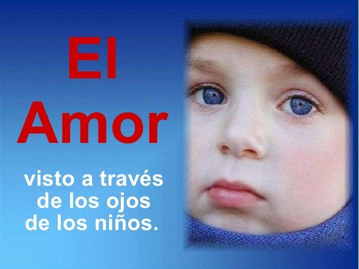 El Amor visto a través de los ojos de los niños.
