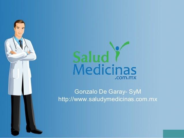 Gonzalo De Garay- SyMhttp://www.saludymedicinas.com.mx