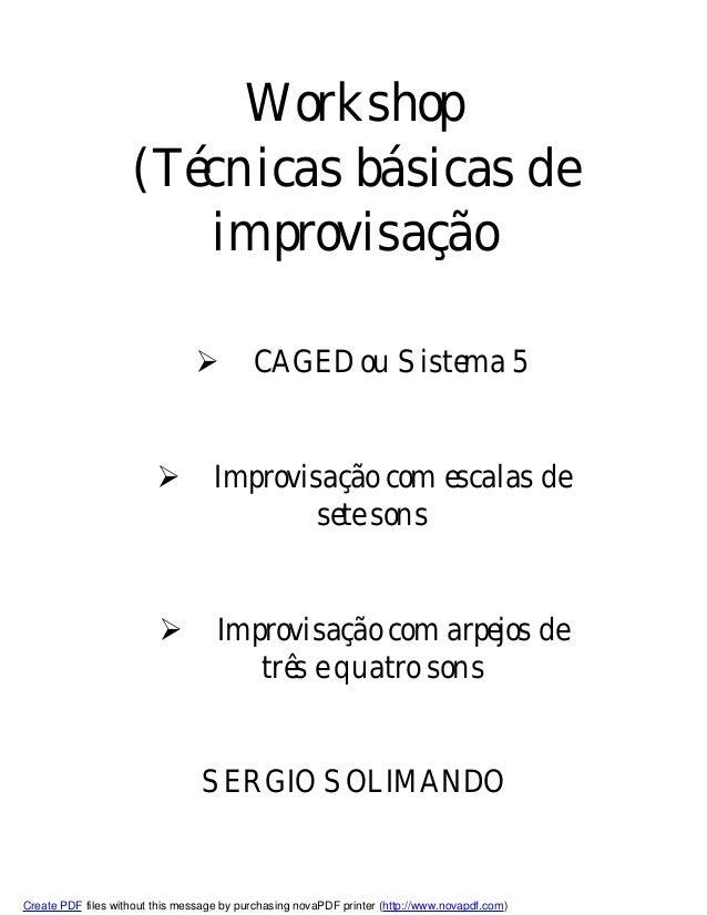Workshop  (Técnicas básicas de  improvisação   CAGED ou Sistema 5   Improvisação com escalas de  sete sons   Improvisaç...