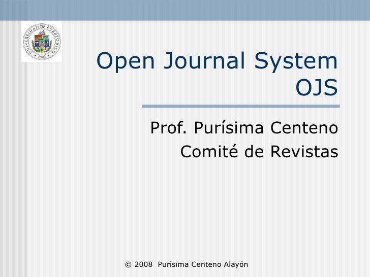 Open Journal System OJS Prof. Purísima Centeno Comité de Revistas