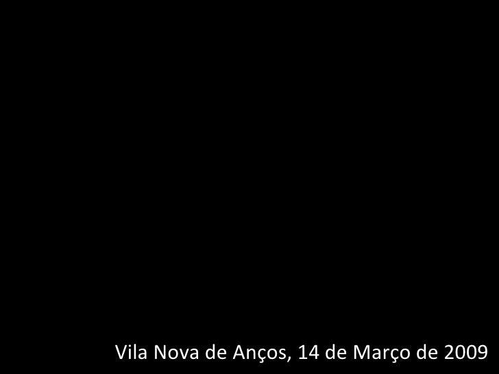 Vila Nova de Anços, 14 de Março de 2009