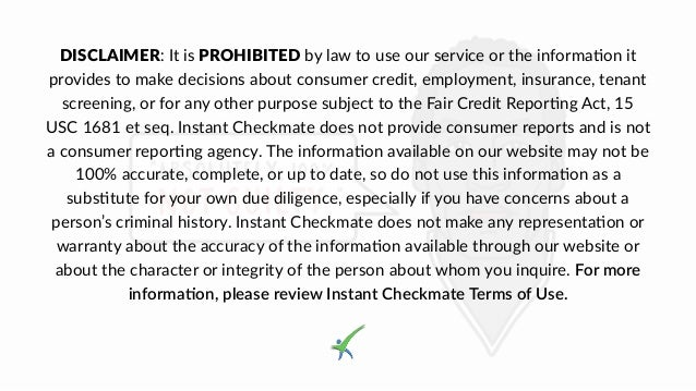 DISCLAIMER: It is PROHIBITED by law to use our service or the informa4on it provides to make decisions about consumer cred...