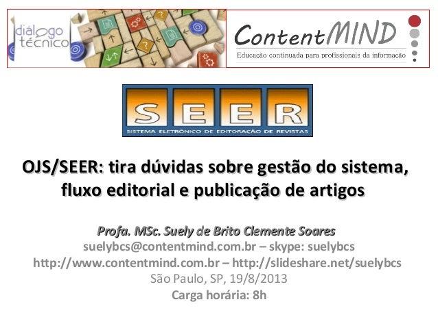 OJS/SEER: tira dúvidas sobre gestão do sistema,OJS/SEER: tira dúvidas sobre gestão do sistema, fluxo editorial e publicaçã...