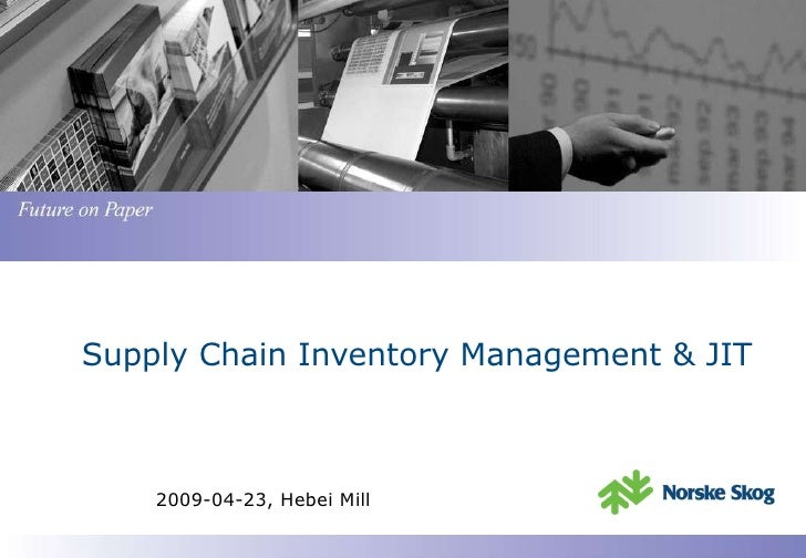 Supply Chain Inventory Management & JIT 2009-04-23, Hebei Mill