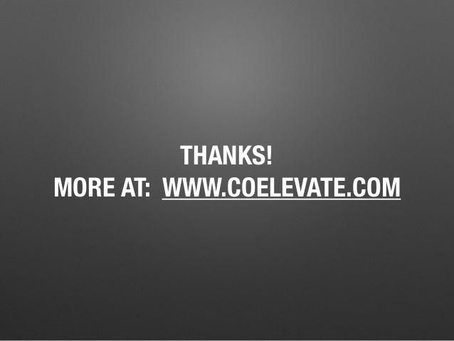 THANKS! MORE AT: WWW.COELEVATE.COM