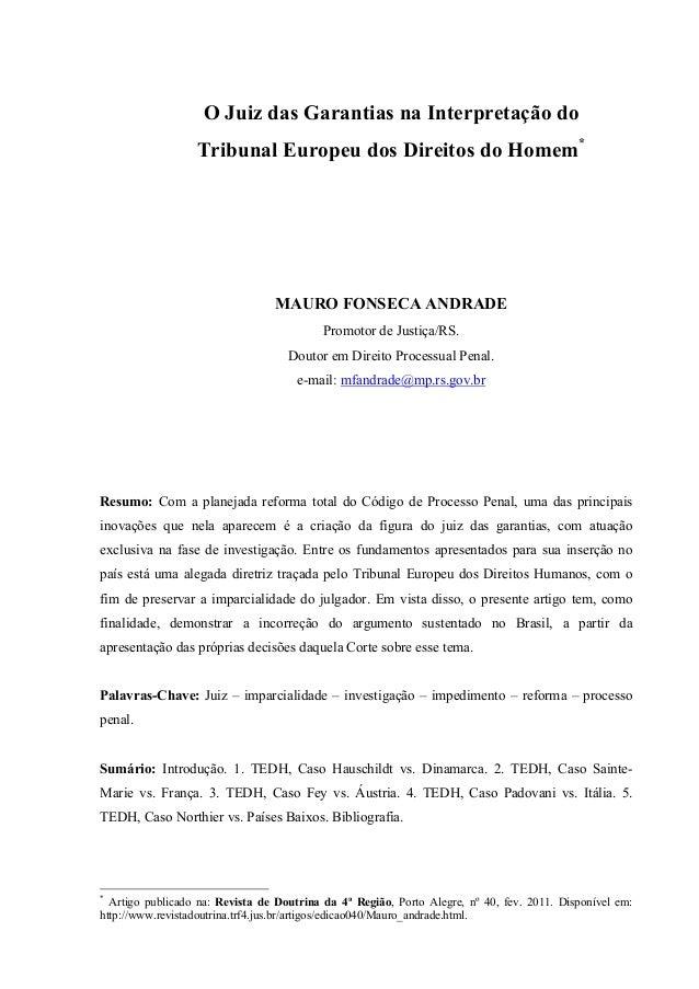 O Juiz das Garantias na Interpretação do  Tribunal Europeu dos Direitos do Homem*  MAURO FONSECA ANDRADE  Promotor de Just...