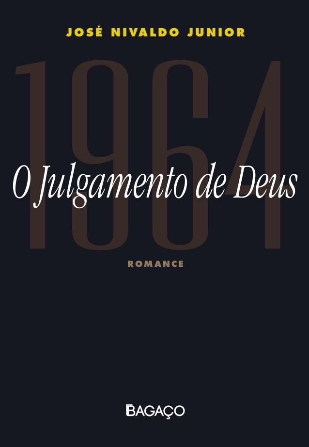 1964 J o s é N i va l d o J u n i o r R o m a n c e O Julgamento de Deus ISBN 978-85-8165-127-9 9 788581 651279 JoséNivald...