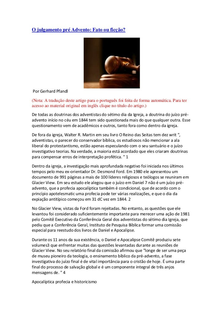 O julgamento pré Advento: Fato ou ficção?Por Gerhard Pfandl(Nota: A tradução deste artigo para o português foi feita de fo...
