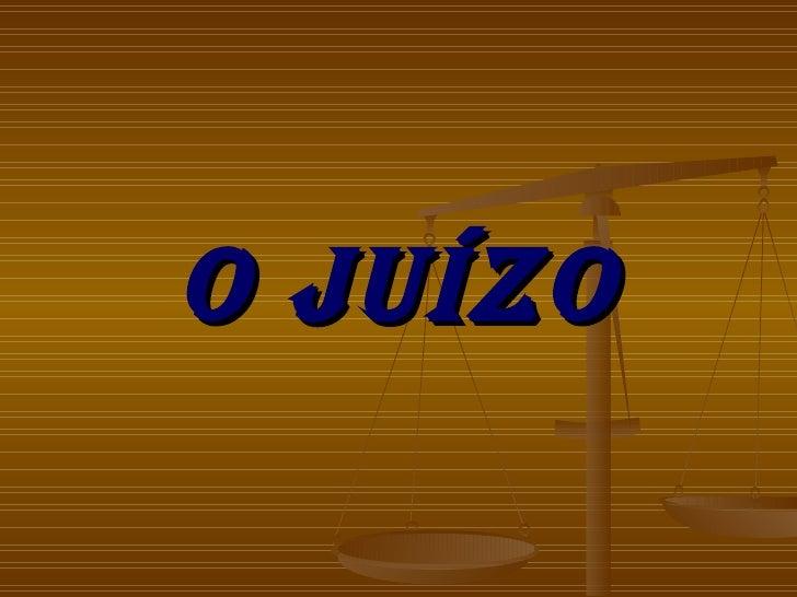 O JUÍZO