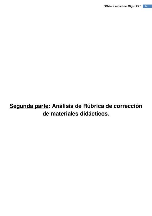 """""""Chile a mitad del Siglo XX""""   14Segunda parte: Análisis de Rúbrica de corrección           de materiales didácticos."""