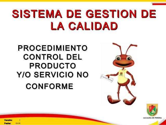 SISTEMA DE GESTION DESISTEMA DE GESTION DE LA CALIDADLA CALIDAD PROCEDIMIENTOPROCEDIMIENTO CONTROL DELCONTROL DEL PRODUCTO...