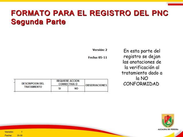 FORMATO PARA EL REGISTRO DEL PNCFORMATO PARA EL REGISTRO DEL PNC Segunda ParteSegunda Parte En esta parte del registro se ...
