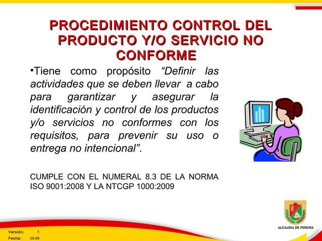 PROCEDIMIENTO CONTROL DELPROCEDIMIENTO CONTROL DEL PRODUCTO Y/O SERVICIO NOPRODUCTO Y/O SERVICIO NO CONFORMECONFORME •Tien...