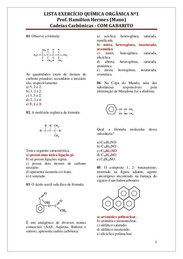 LISTA EXERCÍCIO QUÍMICA ORGÂNICA Nº1Prof. Hamilton Hermes (Mano)Cadeias Carbônicas - COM GABARITO101. Observe a fórmula:As...