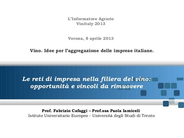 Prof. Fabrizio Cafaggi – Prof.ssa Paola IamiceliIstituto Universitario Europeo - Università degli Studi di TrentoLe reti d...