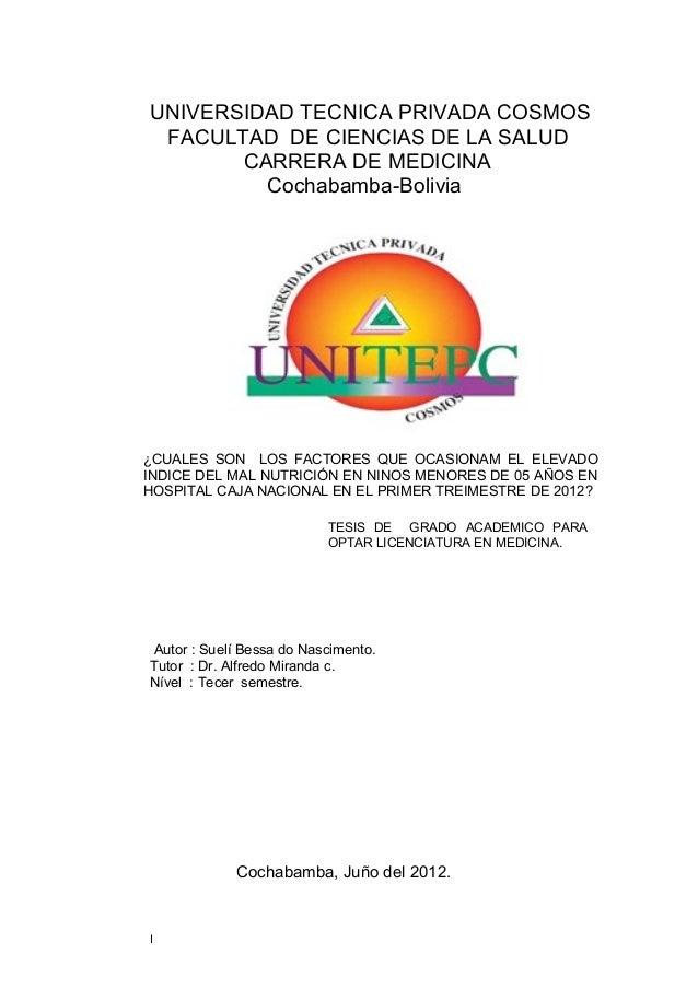 UNIVERSIDAD TECNICA PRIVADA COSMOS FACULTAD DE CIENCIAS DE LA SALUD CARRERA DE MEDICINA Cochabamba-Bolivia Autor : Suelí B...