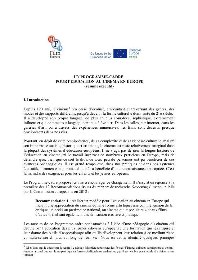 UN PROGRAMME-CADRE POUR l'EDUCATION AU CINEMA EN EUROPE (résumé exécutif) I. Introduction Depuis 120 ans, le cinéma1 n'a c...
