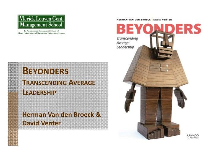 BEYONDERSTRANSCENDING AVERAGELEADERSHIPHerman Van den Broeck &David Venter