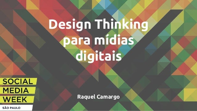 Design Thinking para mídias digitais Raquel Camargo