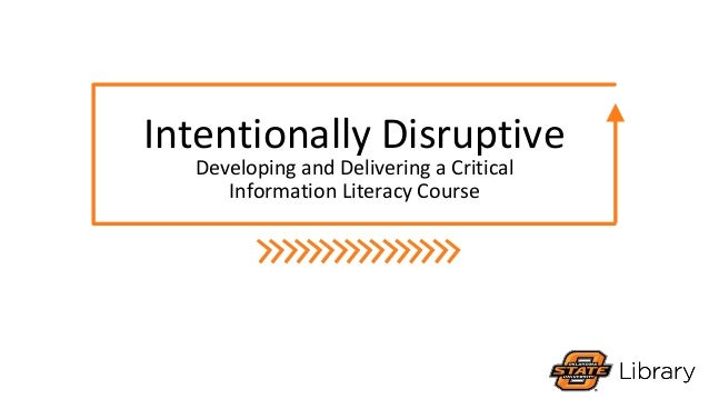 Intentionally Disruptive Developing and Delivering a Critical Information Literacy Course