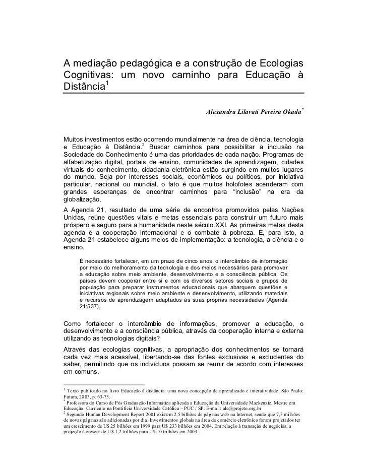 A mediação pedagógica e a construção de EcologiasCognitivas: um novo caminho para Educação àDistância1                    ...