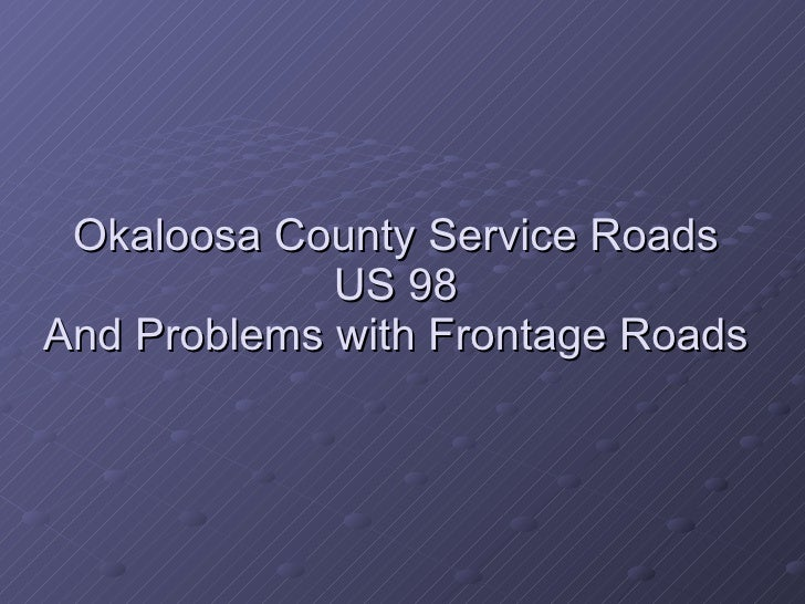 Okaloosa County Service Roads US 98 And Problems with Frontage Roads