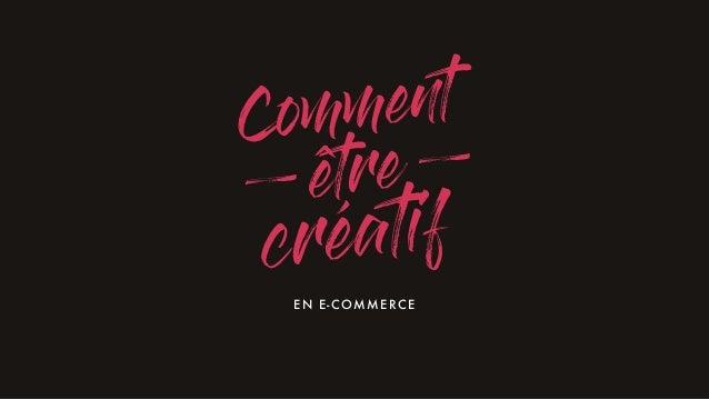 créatif Comment EN E-COMMERCE être __