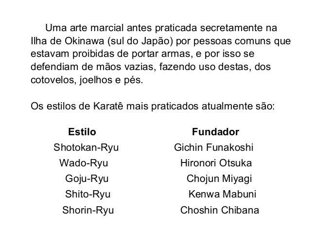 Uma arte marcial antes praticada secretamente na Ilha de Okinawa (sul do Japão) por pessoas comuns que estavam proibidas d...