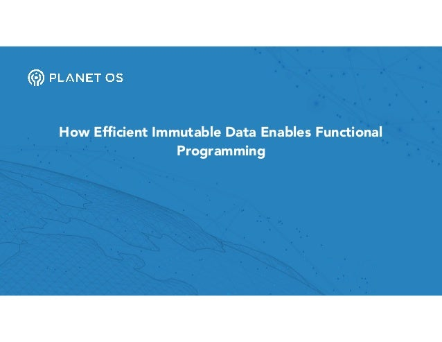 How Efficient Immutable Data Enables Functional Programming