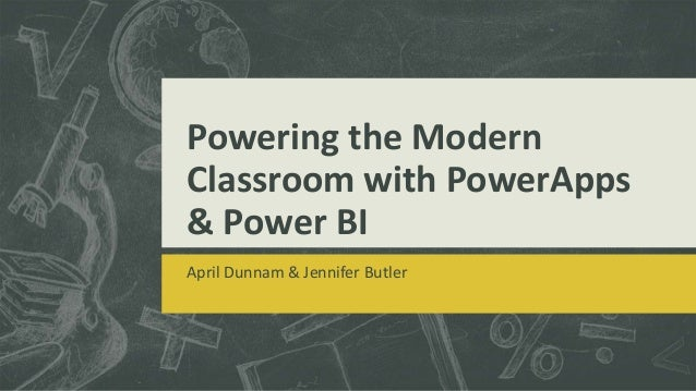 Powering the Modern Classroom with PowerApps & PowerBI