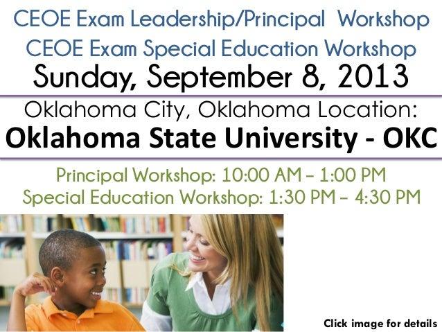 CEOE Exam Leadership/Principal Workshop Click image for details Oklahoma City, Oklahoma Location: Oklahoma State Universit...