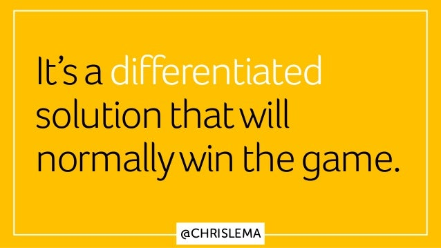 @CHRISLEMA It'sadifferentiated solutionthatwill normallywinthegame.