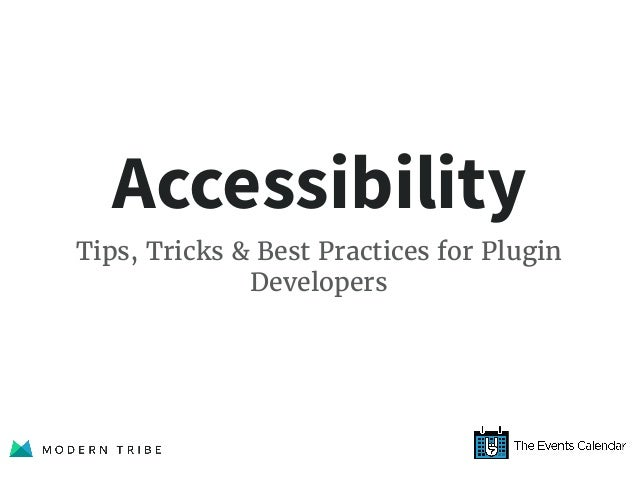 Accessibility Tips, Tricks & Best Practices for Plugin Developers
